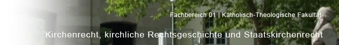 FB 01 - Katholisch-theologische Fakultaet - Kirchenrecht